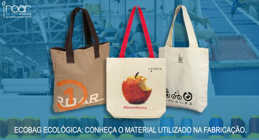 ecobag ecologica conheca o material utilizado na fabricacao Roar mochilas personalizadas e material promocional